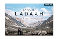 Victor Michaud et Olivia Casari - Explore Ladakh, 12 of the best off-road motorbike, 4x4 and cycling routes - Travel guide book India.