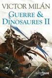 Victor Milan - Guerre & dinosaures Tome 2 : .