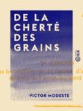 Victor Modeste - De la cherté des grains - Et des préjugés populaires qui déterminent des violences dans les temps de disettes.