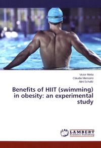 Victor Motta et Cláudia Mansano - Benefits of HIIT (swimming) in obesity: an experimental study.