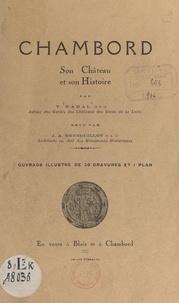 Victor Nadal et J. A. Grenouillot - Chambord - Son château et son histoire.