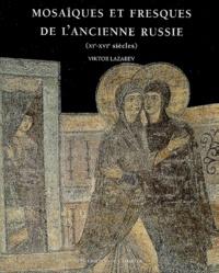Mosaïques et fresques de l'ancienne Russie (XIe-XVIe siècles) - Victor-Nikititch Lazarev |