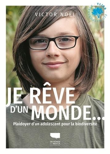 Je rêve d'un monde.... Plaidoyer d'un adolescent pour la biodiversité