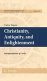 Victor Nuovo - Christianity, Antiquity, and Enlightenment - Interpretations of Locke.