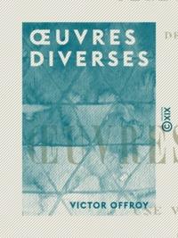 Victor Offroy - Œuvres diverses.