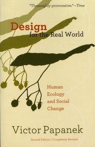 Victor Papanek - Design for the Real World - Human Ecology and Social Change.