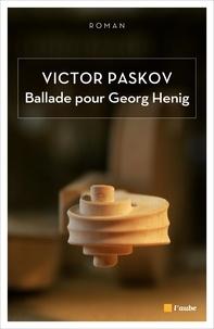 Victor Paskov - Ballade pour Georg Henig.