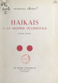 Victor-Paul d'Arsent - Haïkaïs (2). À la manière occidentale.