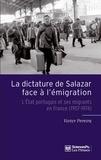 Victor Pereira - La dictature de Salazar face à l'émigration - L'Etat portugais et ses migrants en France (1957-1974).