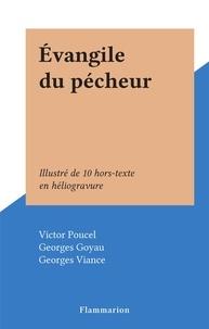 Victor Poucel et Georges Goyau - Évangile du pécheur - Illustré de 10 hors-texte en héliogravure.