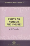 Victor Prasolov - Essays on Numbers and Figures.