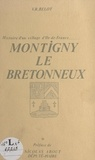 Victor R. Belot et  Jean - Montigny le Bretonneux - Histoire d'un village d'Île-de-France....