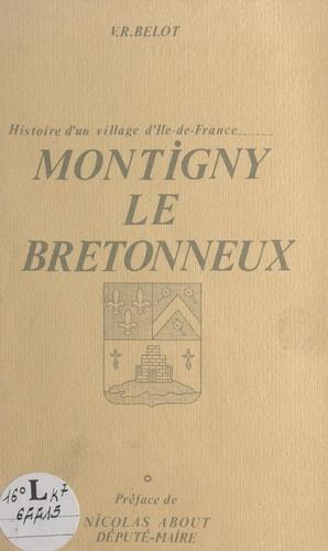 Montigny le Bretonneux. Histoire d'un village d'Île-de-France...