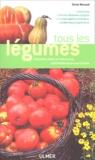 Victor Renaud - Tous les légumes - Courants, rares ou méconnus, cultivables sous nos climats.