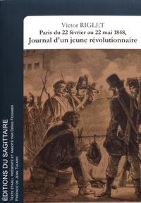 Victor Riglet - Paris, du 22 février au 22 mai 1848, Journal d'un jeune révolutionnaire.