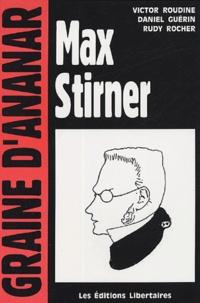 Victor Roudine et Daniel Guérin - Max Stirner.