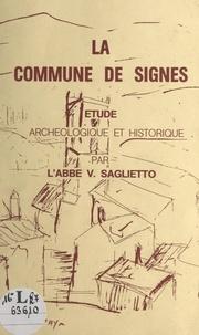 Victor Saglietto - La commune de Signes - Étude archéologique et historique.