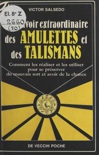 Victor Salsedo - Le Pouvoir extraordinaire des amulettes et des talismans.