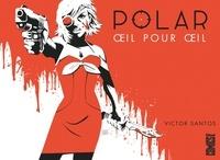 Victor Santos - Polar - Tome 02 - Oeil pour oeil.