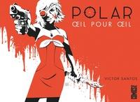 Victor Santos - Polar Tome 2 : Oeil pour oeil.