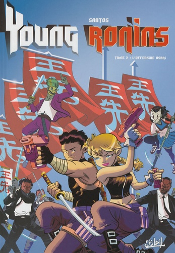 Victor Santos - Young Ronins Tome 2 : L'offensive Osaki.