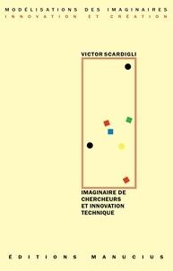 Victor Scardigli - Imaginaire de chercheurs et innovation technique.