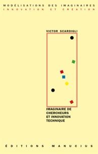 Victor Scardigli - Imaginaire de chercheurs & innovation technique.
