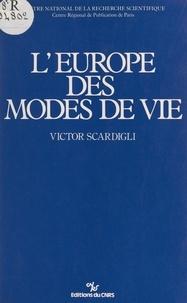 Victor Scardigli et  Centre régional de publication - L'Europe des modes de vie.