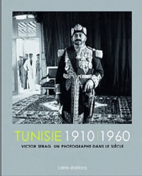 Victor Sebag - Tunisie 1910-1960.