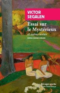 Victor Segalen - Essai sur le Mystérieux et autres textes.