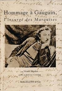 Victor Segalen - Hommage à Paul Gauguin, l'insurgé des Marquises.