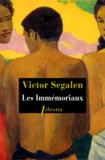 Victor Segalen - Les immémoriaux.