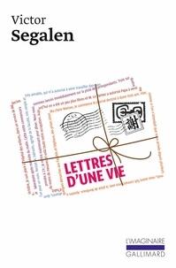 Victor Segalen - Lettres d'une vie.