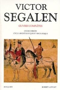 Victor Segalen - Oeuvres complètes - Tome 2, Cycle chinois, Cycle archéologique et sinologique.