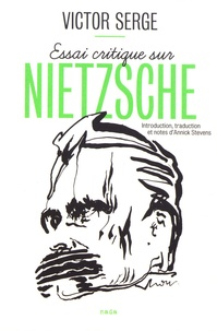 Victor Serge - Essai critique sur Nietzsche.