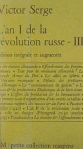 Victor Serge - L'an I de la Révolution russe (III) - Suivi de La ville en danger.