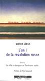 Victor Serge - L'an I de la révolution russe - Les débuts de la dictature du prolétariat (1917-1918) ; suivi de La ville en danger : Petrograd, l'an II de la révolution ; et de Trente ans après.