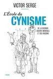 Victor Serge - L'école du cynisme - De la Seconde Guerre mondiale et ses raisons.