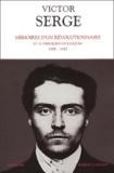 Victor Serge - Mémoires d'un révolutionnaire et autres écrits politiques 1908-1947.