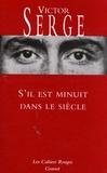 Victor Serge - S'il est minuit dans le siècle.