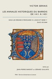 Victor Servais et Jean-Pierre Bardot - Les annales historiques du Barrois de 1411 à 1431 sous les règnes d'Edouard III, Louis et René Ier ducs de Bar.
