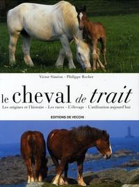 Victor Siméon et Philippe Rocher - Le cheval de trait.