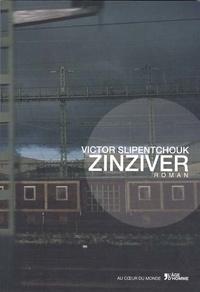 Victor Slipentchouk - Zinziver.