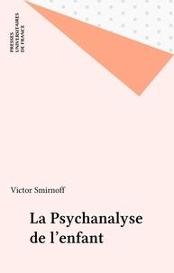 Victor Smirnoff - La psychanalyse de l'enfant.