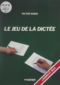 Victor Sorin et René Thimonier - Le jeu de la dictée.