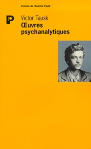 Victor Tausk - Oeuvres psychanalytiques.