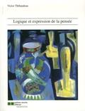 Victor Thibaudeau - Logique et expression de la pensée.
