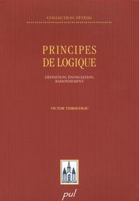 Victor Thibaudeau - Principes de logique - Définition, énonciation, raisonnement.