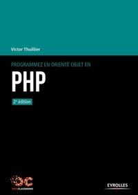 Victor Thuillier - Programmez en orienté objet en PHP.