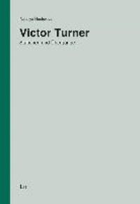 Victor Turner - Stationen und Übergänge.